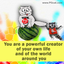 You are a powerful creator of your own life and of the world around you.  But with this power comes responsibility
