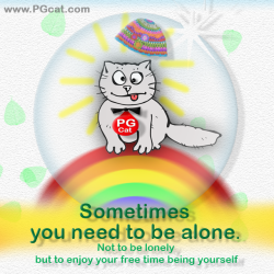 Sometimes you need to be alone. Not to be lonely but to enjoy your free time being yourself