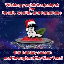 Wishing you hit the jackpot for health, wealth, and happiness this holiday season and throughout the New Year!